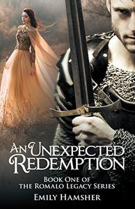 An Unexpected Redemption: Book One of the Romalo Legacy Series