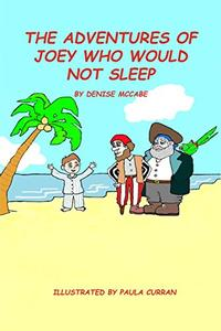 The Adventures of Joey Who Would Not Sleep (