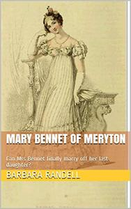 Mary Bennet of Meryton: Can Mrs Bennet finally marry off her last daughter?