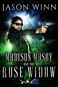 Madison Mosby and the Rose Widow
