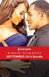 Harlequin Kimani Romance September 2014 Bundle: An Anthology