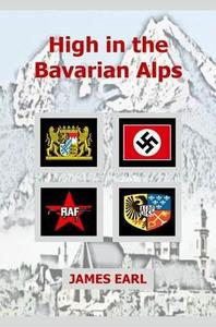 High in the Bavarian Alps: A Novel