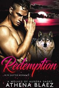 Redemption: A Wolves of Aurora Short
