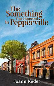 The Something That Happened in Pepperville: 2nd Edition