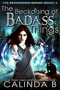 The Beckoning of Badass Things