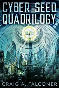 Cyber Seed Quadrilogy: The Complete Box Set