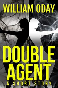 Double Agent: A Short Story