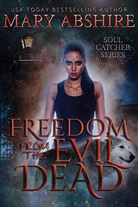 Freedom From the Evil Dead: Soul Catcher #5