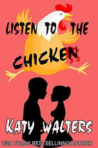 Listen to the Chicken: Romantic Comedy