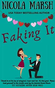 Faking It: An enemies to lovers, fake engagement, billionaire romantic comedy