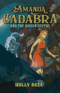 Amanda Cadabra and The Hidden Depths: A humorous British cozy mystery