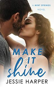 Make It Shine: A Small Town Second Chance Romance