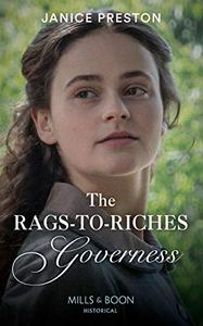 The Rags-To-Riches Governess (Mills & Boon Historical)