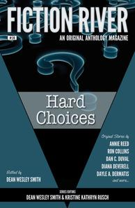 Fiction River: Hard Choices