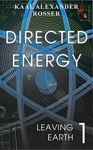 Directed Energy: Book 1 of the Leaving Earth series