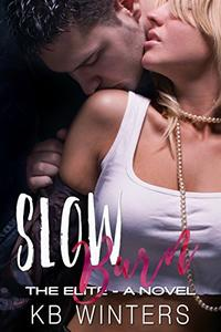 Slow Burn - A Novel: The Elite