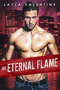 His Eternal Flame - A Hot Second-Chance Firefighter Romance