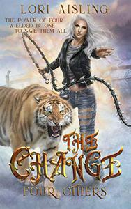 The Change: Four Others: A Post-apocalyptic Fantasy