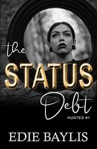 The Status Debt: A suspense thriller packed with psychological twists, romance and crime