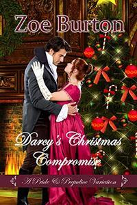 Darcy's Christmas Compromise: A Pride & Prejudice Variation