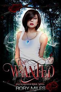 The Wanted: An Enchanted Magic Novel