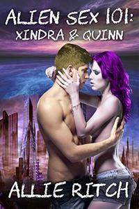 Alien Sex 101: Xindra and Quinn