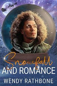 Snowfall and Romance: A Snow Globe Christmas Book 6