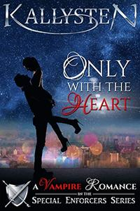 Only With The Heart: A Vampire Romance