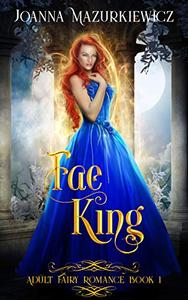 Fea King : Adult Fairy Tale Romance Book 1