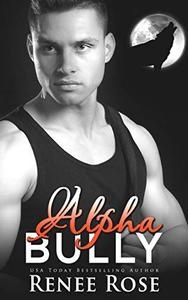 Alpha Bully: An enemies-to-lovers shifter romance