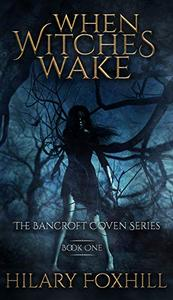 When Witches Wake: Book One