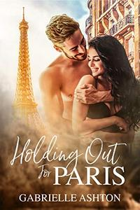 Holding Out For Paris: A Brother's Best Friend Romance