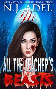 All the Teacher's Pet Beasts: Shifter Days, Twin Afternoons, Vampire Nights Paranormal Romance