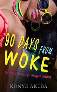 90 DAYS FROM WOKE: the story of an overnight instagram sensation