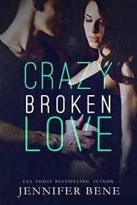 Crazy Broken Love
