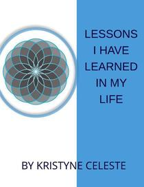 Lessons I Have Learned In My Life
