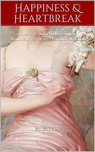 Happiness & Heartbreak: Pride & Prejudice Told from Jane Bennet's Eyes... With a Touch of Mansfield Park