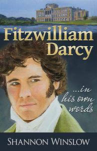 Fitzwilliam Darcy in His Own Words
