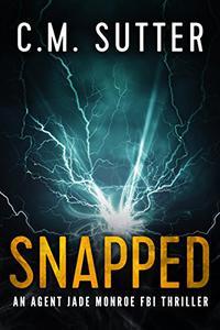 Snapped: A Vigilante FBI Thriller