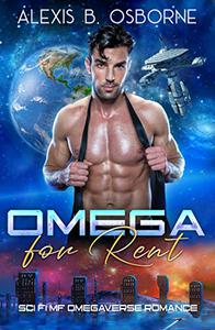 Omega for Rent: A Sci-Fi MF Omegaverse Romance