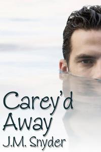 Carey'd Away