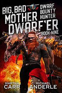 Big, Bad Mother Dwarf'er