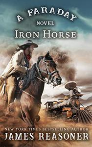 The Iron Horse: A Faraday Novel
