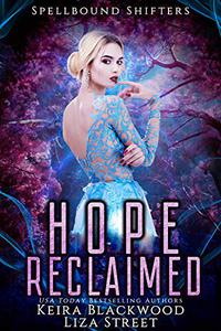 Hope Reclaimed: A Spellbound Shifters Romance