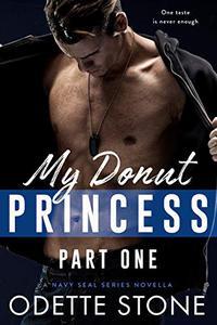 My Donut Princess: A military romance novella, Part 1: (stand alone)