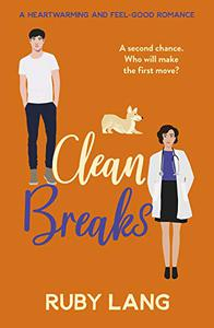 Clean Breaks: A heartwarming and feel-good second chance romance