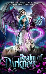 Realm of Darkness: A Limited Edition Fantasy and Paranormal Collection