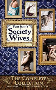 Society Wives: the Complete collection: 11 daring stories of Victorian desire
