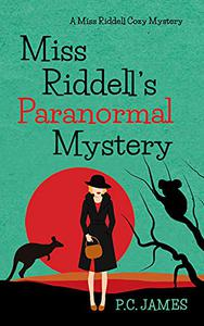 Miss Riddell's Paranormal Mystery: An Amateur Female Sleuth Historical Cozy Mystery