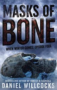 Masks of Bone: Book 4 of the apocalyptic horror serial